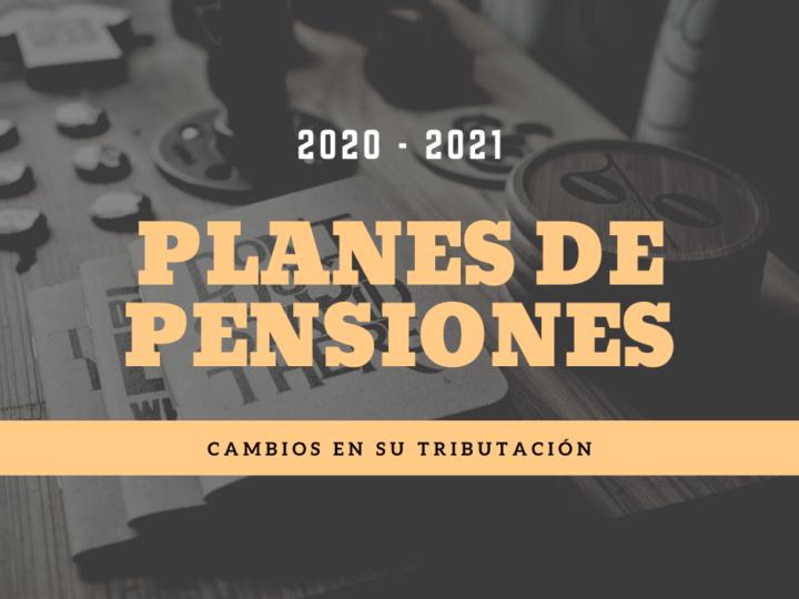 Cambios importantes en los planes de pensiones para 2021