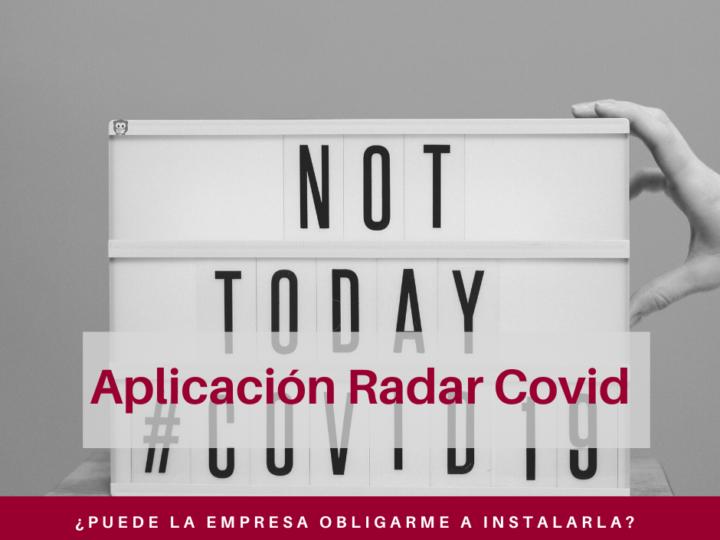 ¿Puede la empresa obligarme a instalar la app Radar Covid?