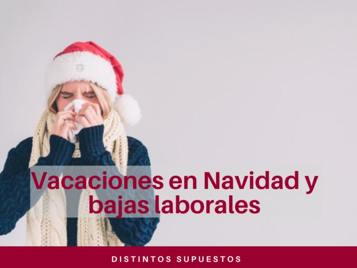 Vacaciones en Navidad y bajas laborales