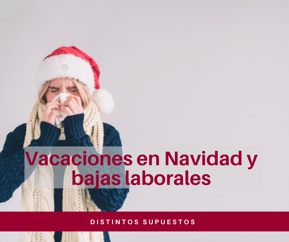 Distintos supuestos de bajas laborales durante las vacaciones
