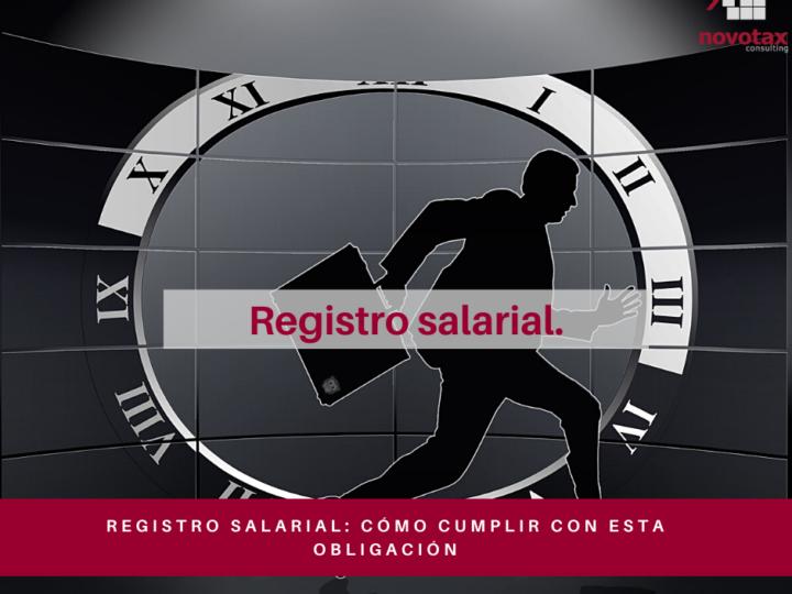Registro salarial: cómo cumplir con esta obligación