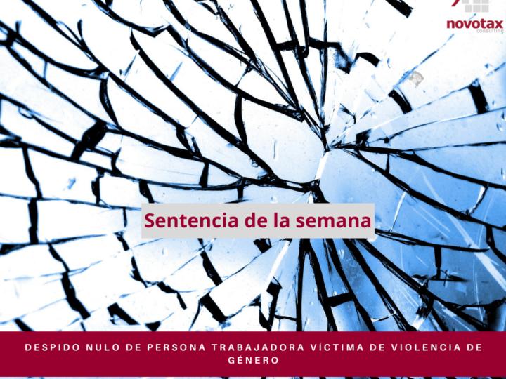 Despido nulo de persona trabajadora víctima de violencia de género.
